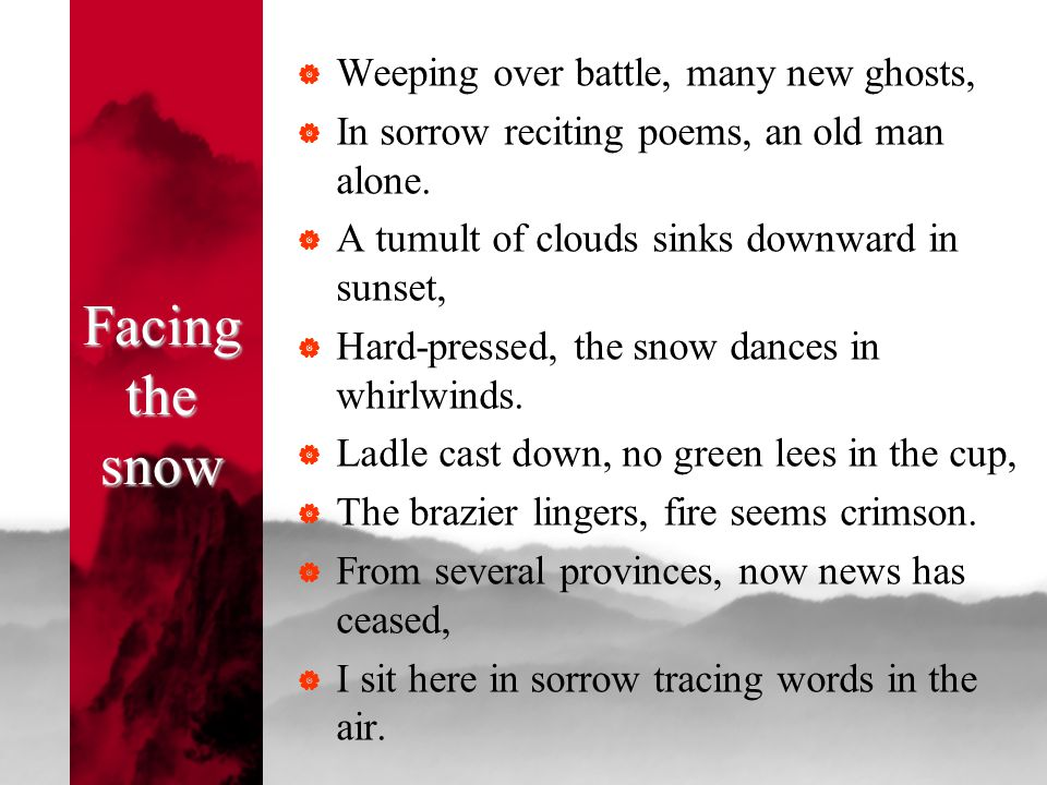 Facing the snow Weeping over battle, many new ghosts,