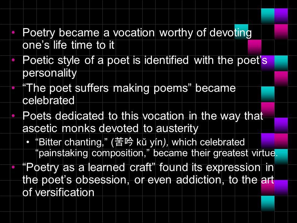 Poetry became a vocation worthy of devoting one's life time to it