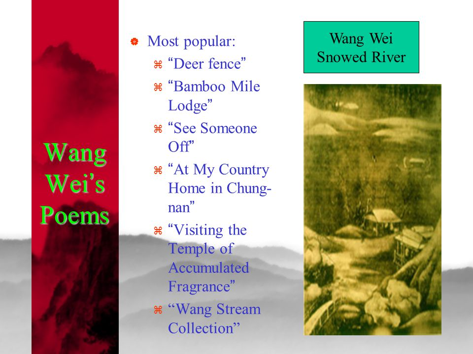 Wang Wei's Poems Wang Wei Most popular: Snowed River Deer fence