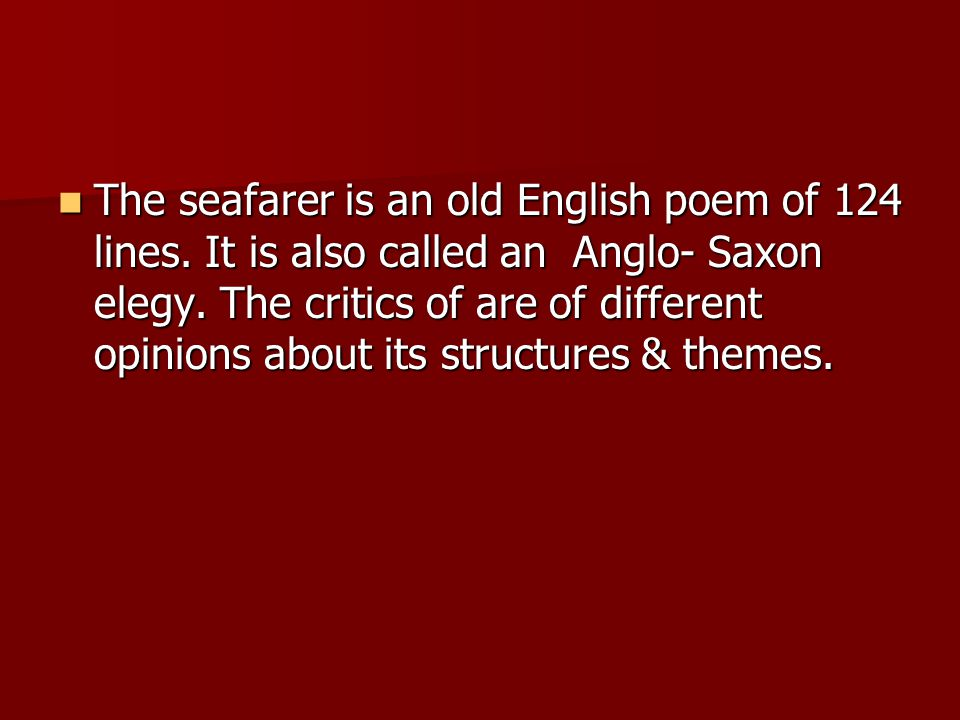 The seafarer is an old English poem of 124 lines