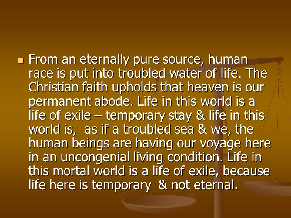 From an eternally pure source, human race is put into troubled water of life.