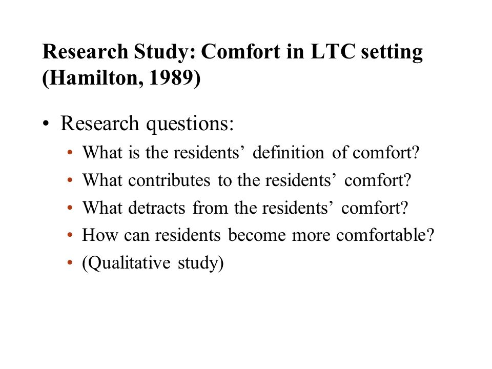 Research Study: Comfort in LTC setting (Hamilton, 1989)