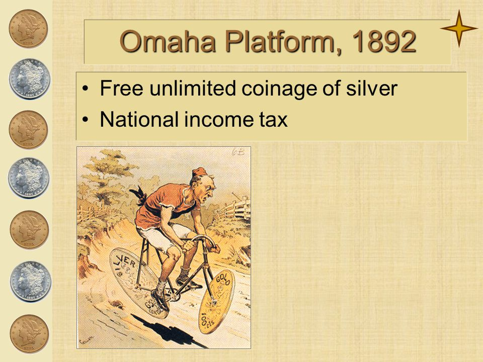 Omaha Platform, 1892 Free unlimited coinage of silver