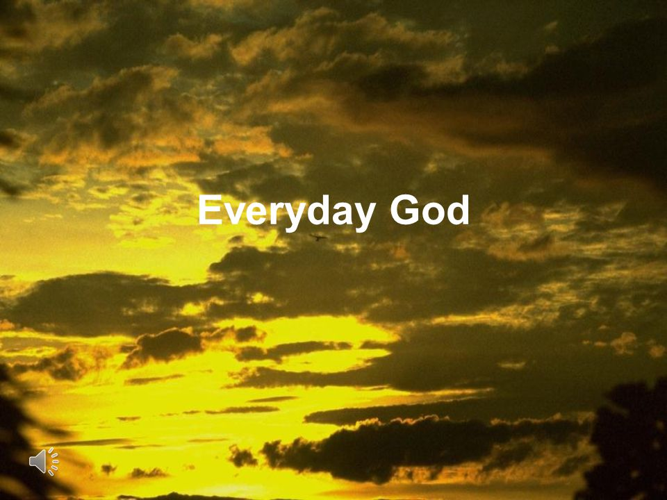Everyday God