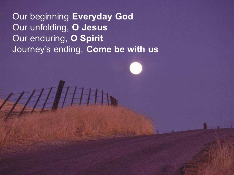 Our beginning Everyday God