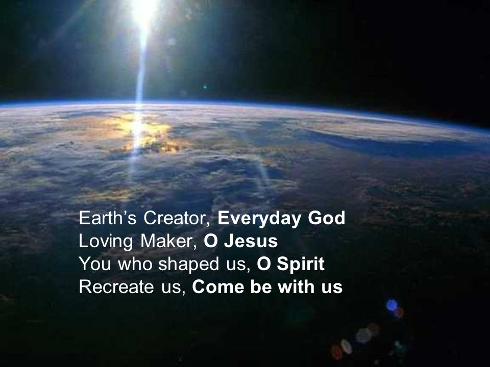 Earth's Creator, Everyday God