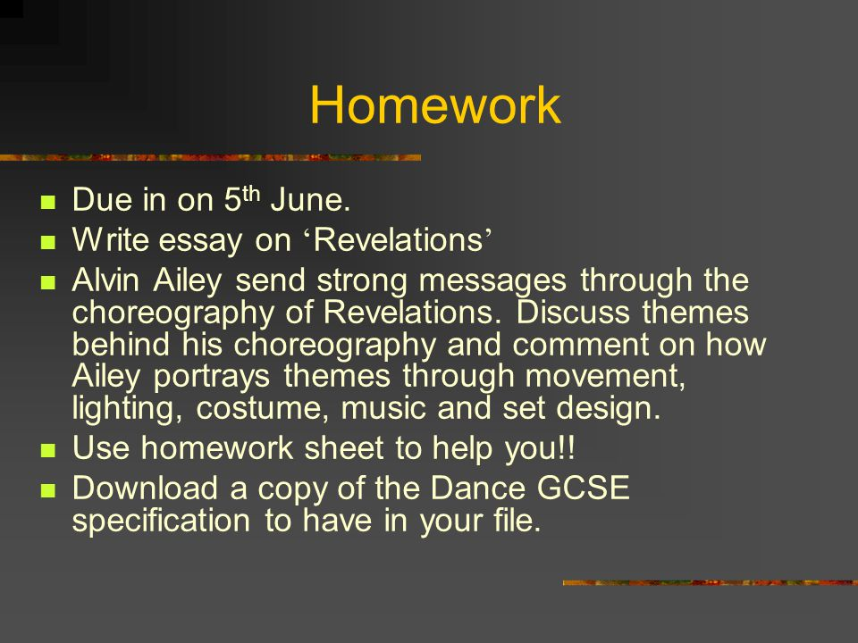 Homework Due in on 5th June. Write essay on 'Revelations'