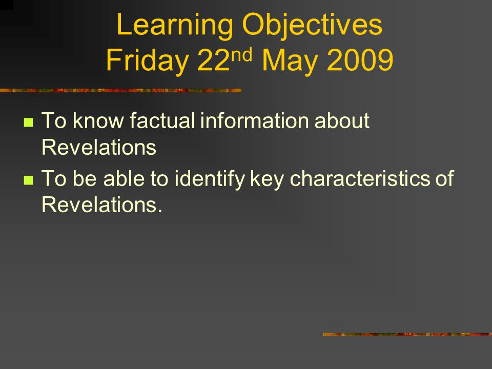 Learning Objectives Friday 22nd May 2009