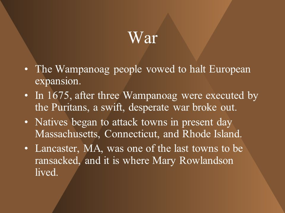 War The Wampanoag people vowed to halt European expansion.
