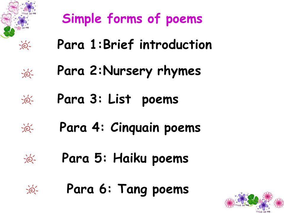 Simple forms of poems Para 1:Brief introduction. Para 2:Nursery rhymes. Para 3: List poems. Para 4: Cinquain poems.