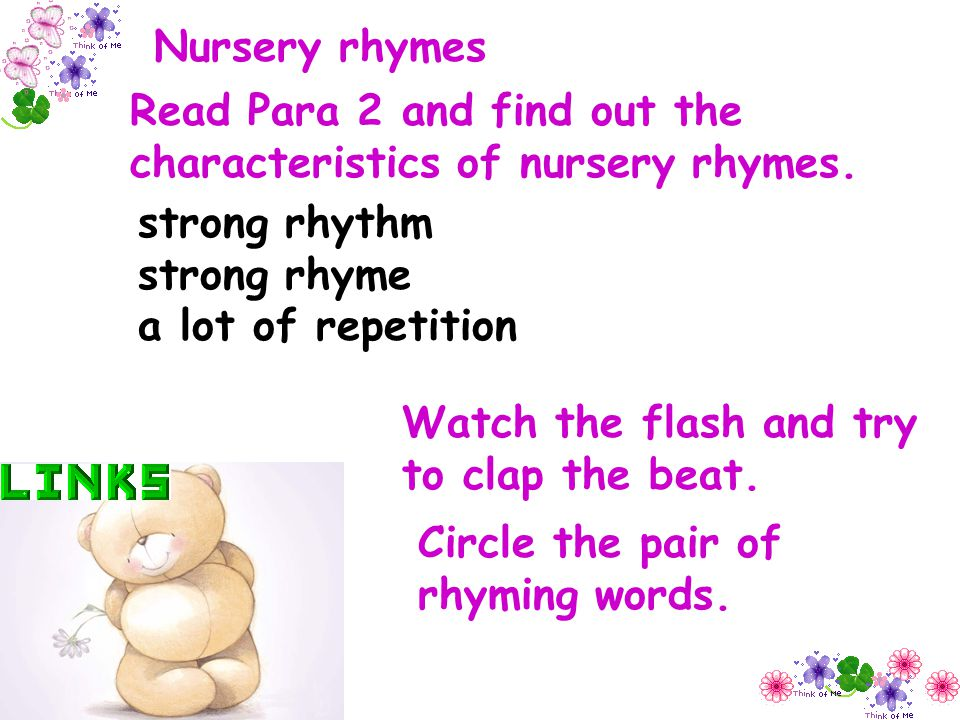 Nursery rhymes Read Para 2 and find out the characteristics of nursery rhymes.