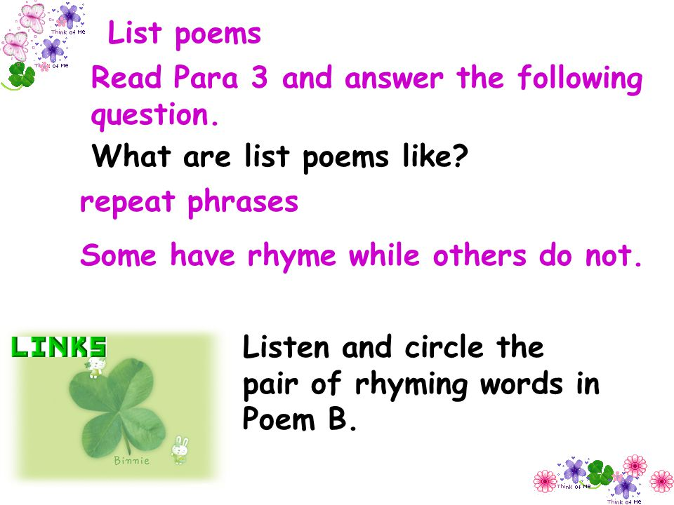List poems Read Para 3 and answer the following question. What are list poems like repeat phrases.