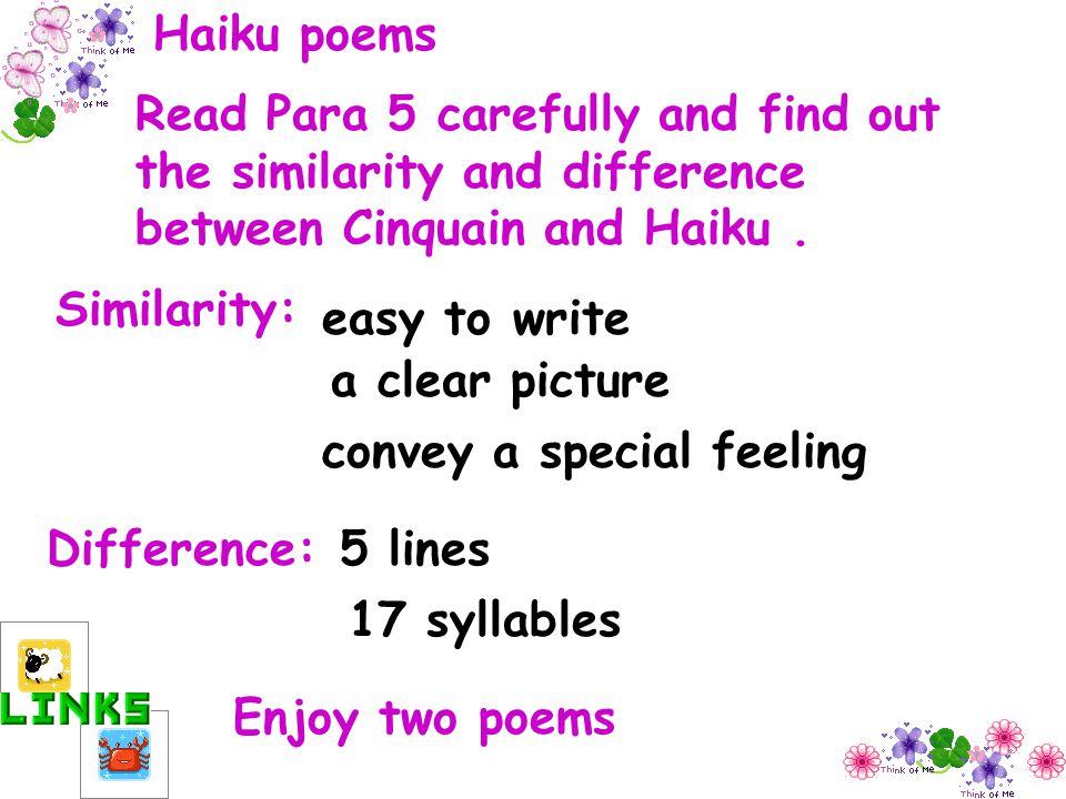Haiku poems Read Para 5 carefully and find out the similarity and difference between Cinquain and Haiku .