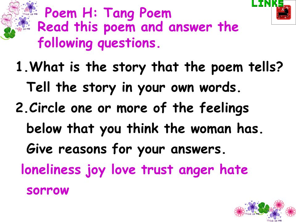 Poem H: Tang Poem Read this poem and answer the following questions. What is the story that the poem tells Tell the story in your own words.