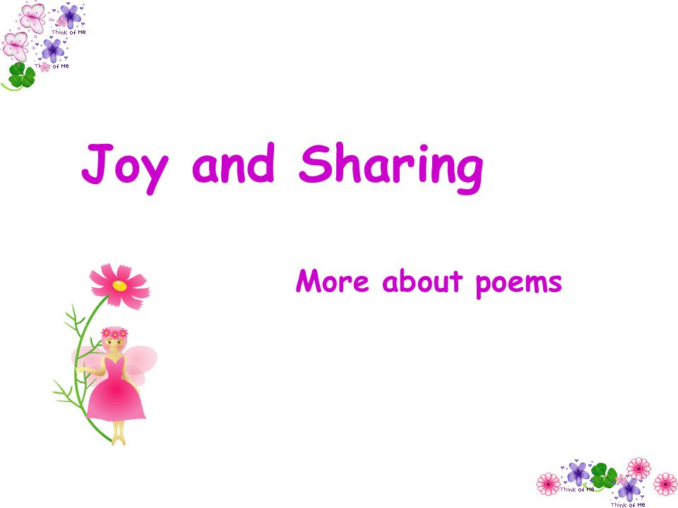 Joy and Sharing More about poems