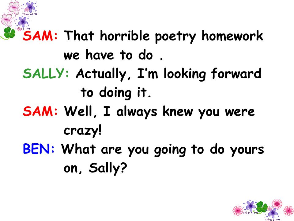 SAM: That horrible poetry homework we have to do .