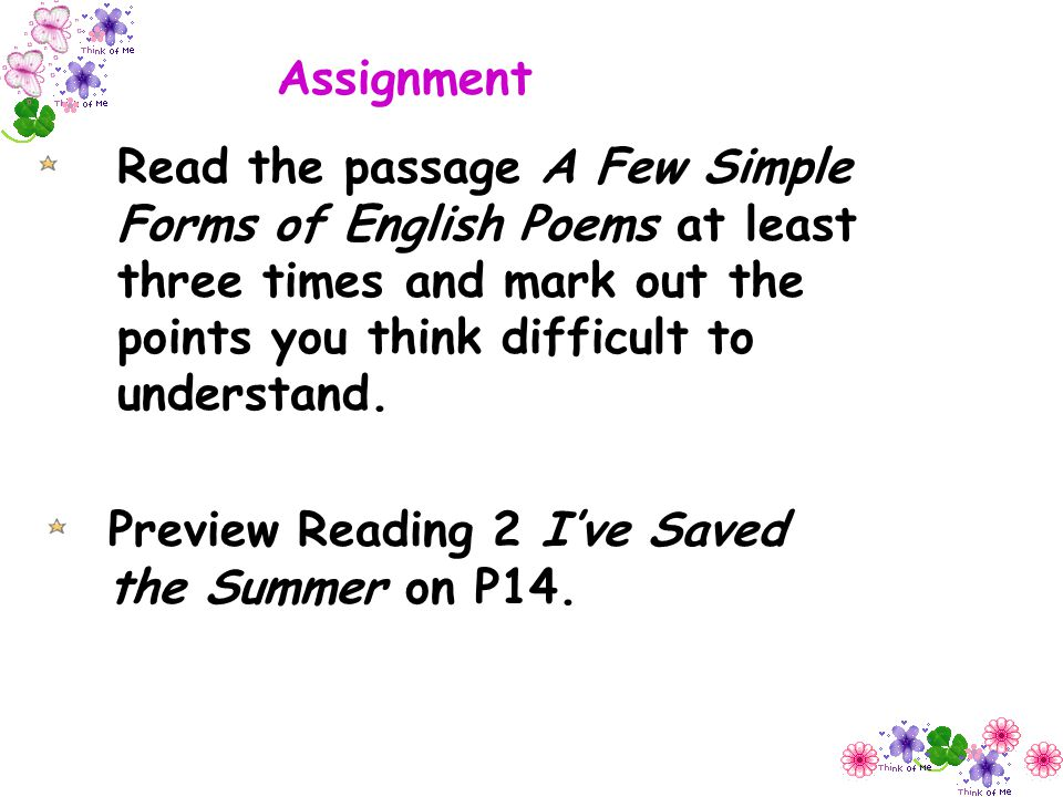Assignment Read the passage A Few Simple Forms of English Poems at least three times and mark out the points you think difficult to understand.
