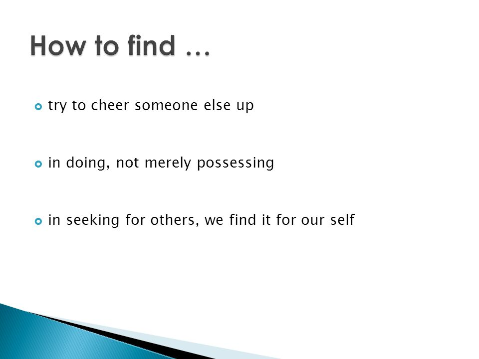 How to find … try to cheer someone else up
