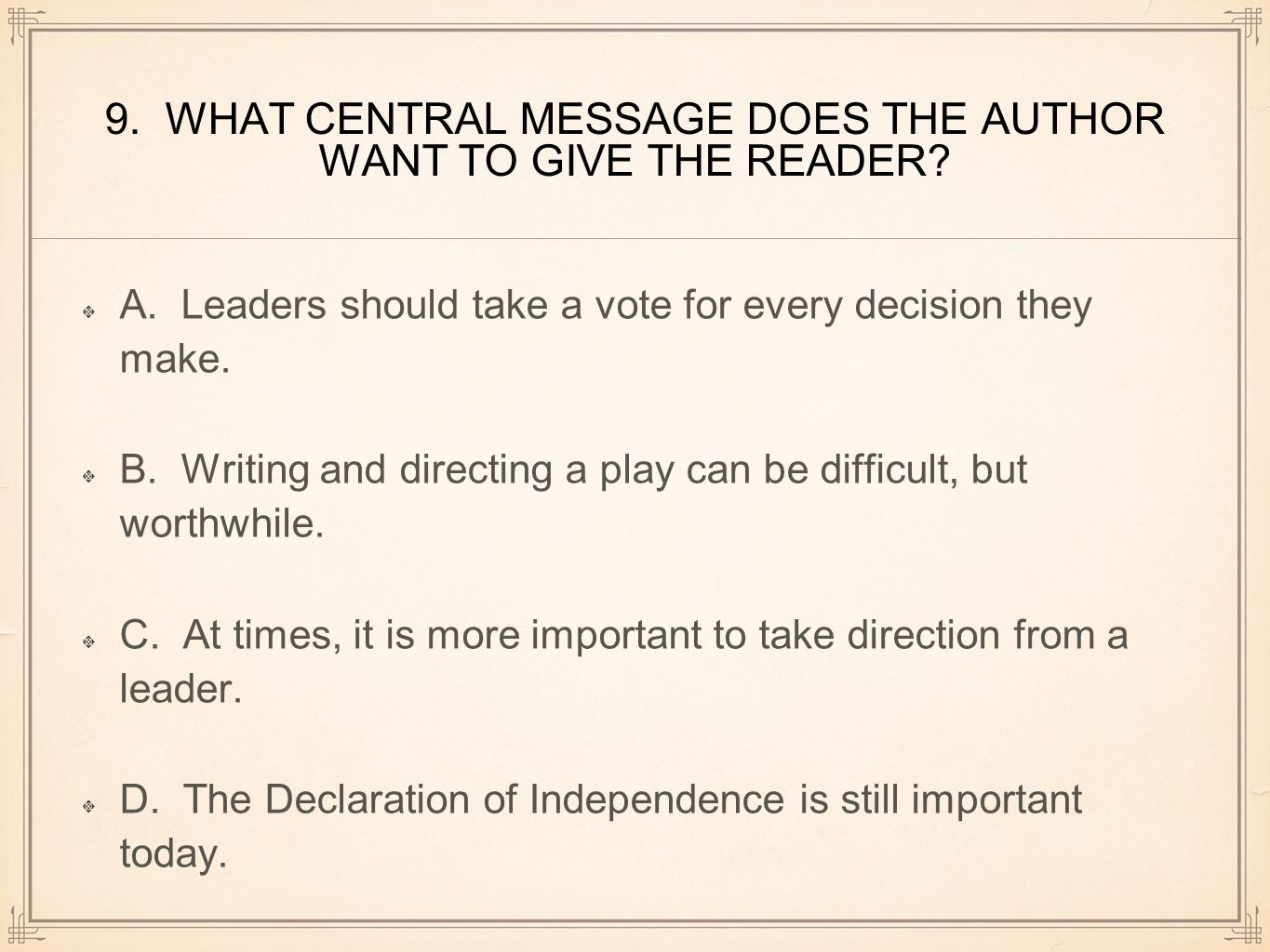 9. WHAT CENTRAL MESSAGE DOES THE AUTHOR WANT TO GIVE THE READER