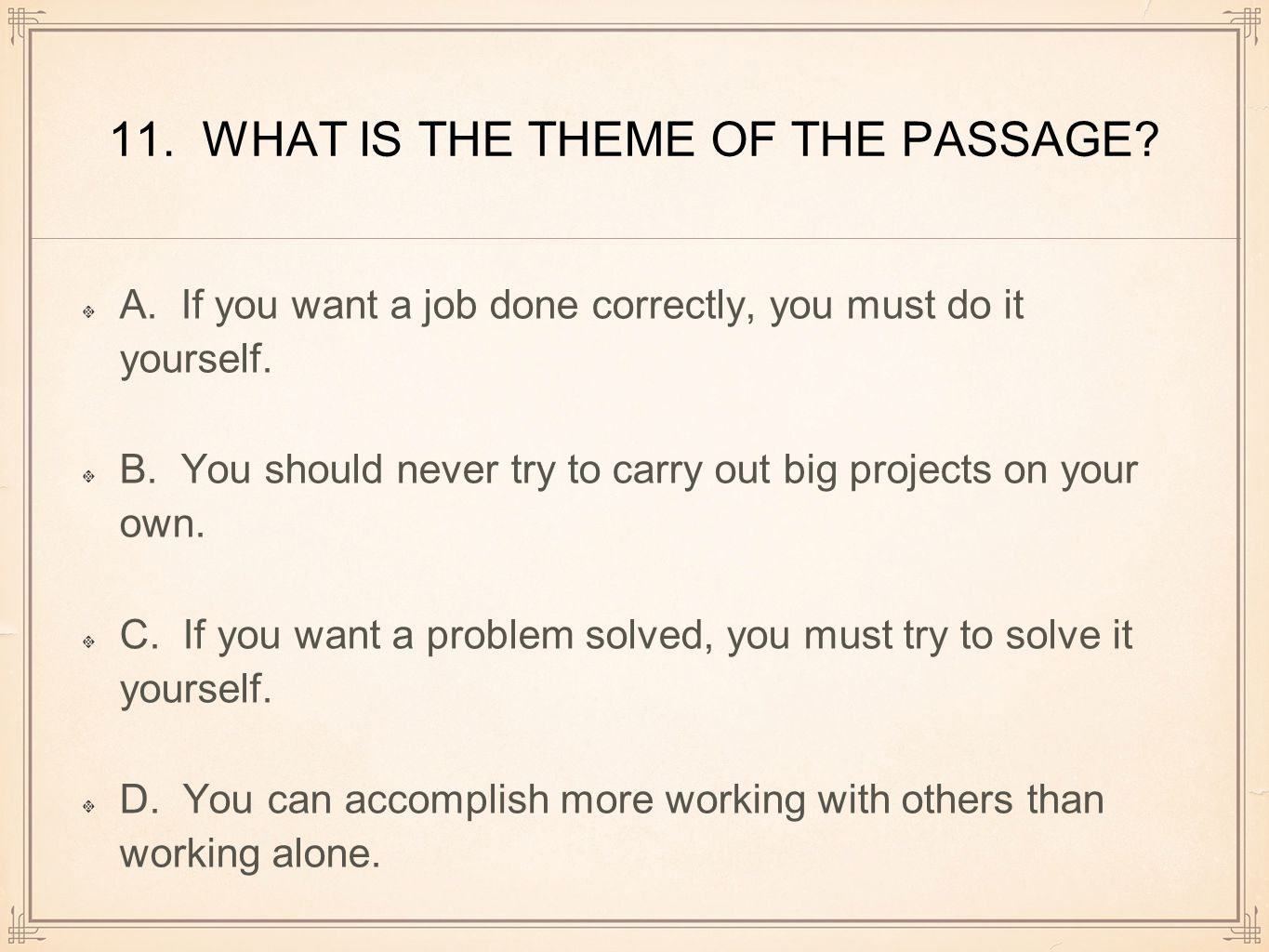 11. WHAT IS THE THEME OF THE PASSAGE