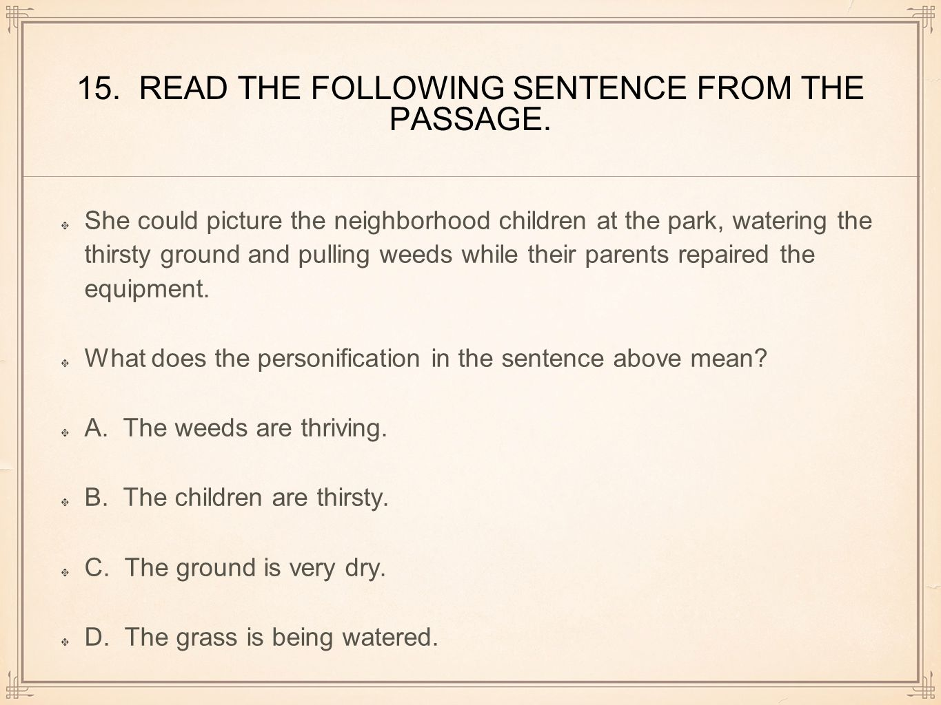 15. READ THE FOLLOWING SENTENCE FROM THE PASSAGE.