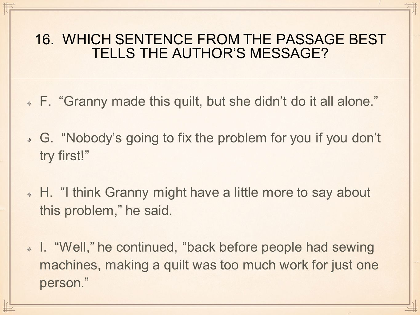 16. WHICH SENTENCE FROM THE PASSAGE BEST TELLS THE AUTHOR'S MESSAGE