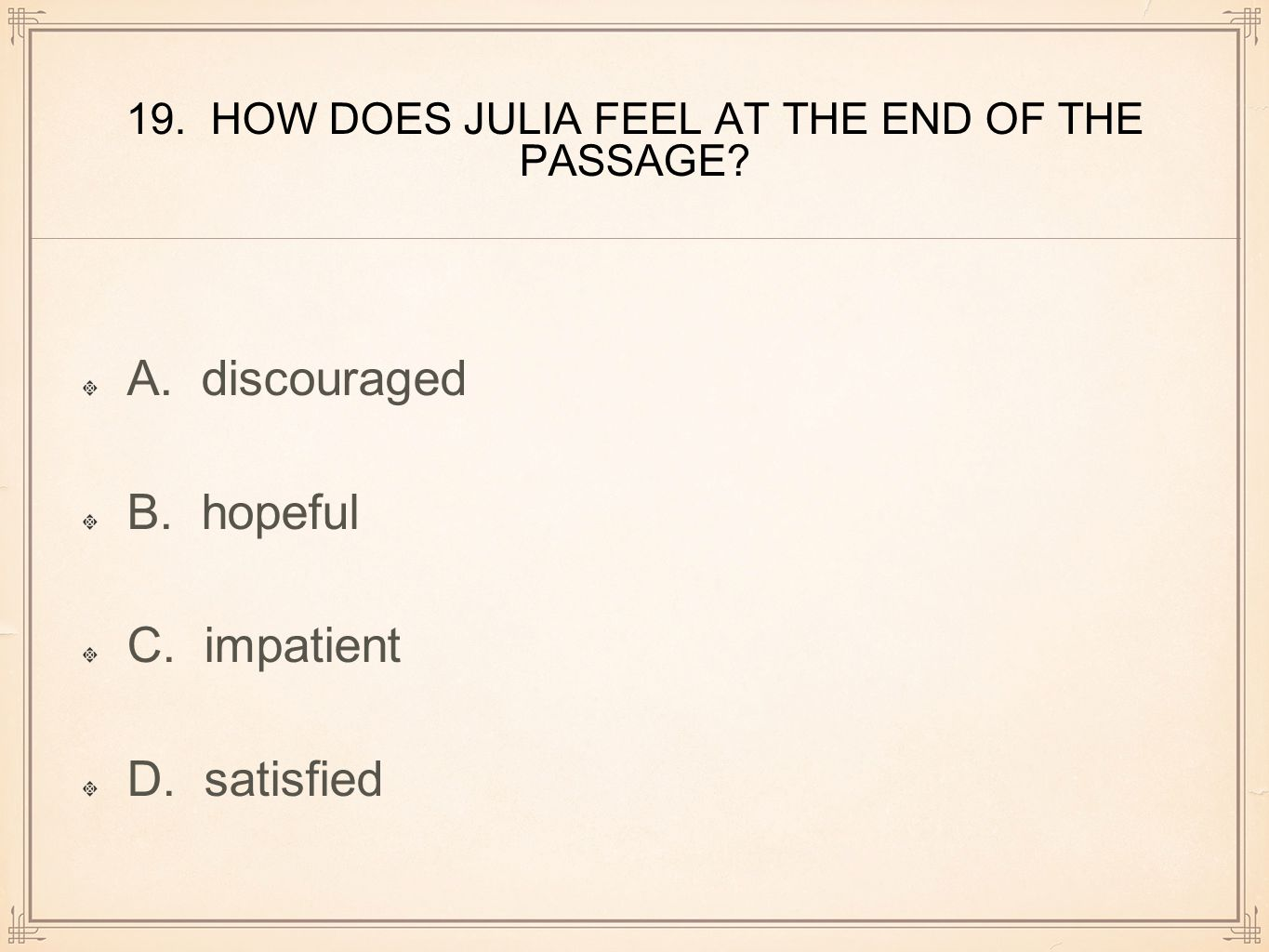 19. HOW DOES JULIA FEEL AT THE END OF THE PASSAGE