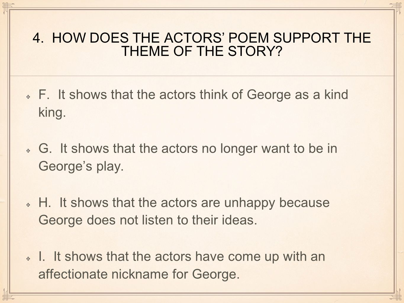 4. HOW DOES THE ACTORS' POEM SUPPORT THE THEME OF THE STORY