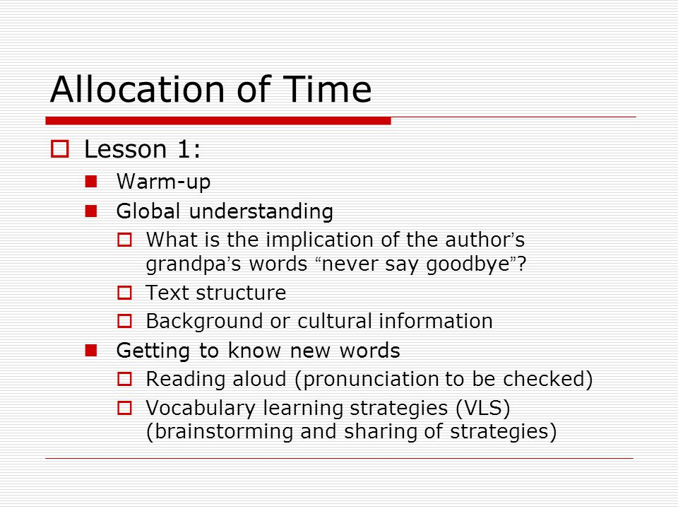 Allocation of Time Lesson 1: Warm-up Global understanding