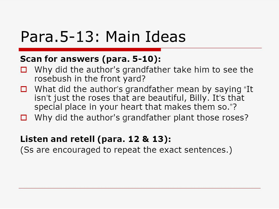 Para.5-13: Main Ideas Scan for answers (para. 5-10):