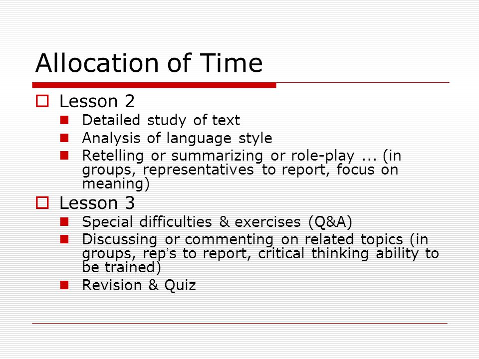 Allocation of Time Lesson 2 Lesson 3 Detailed study of text