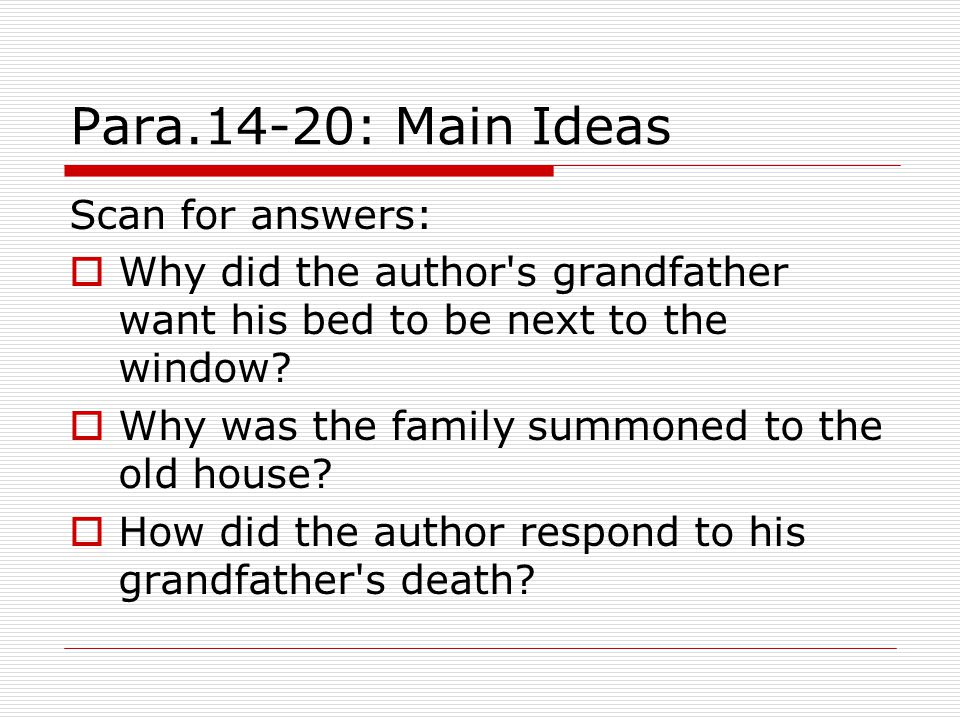 Para.14-20: Main Ideas Scan for answers: