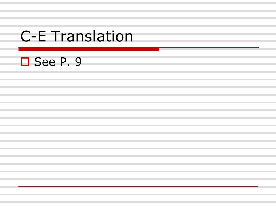 C-E Translation See P. 9