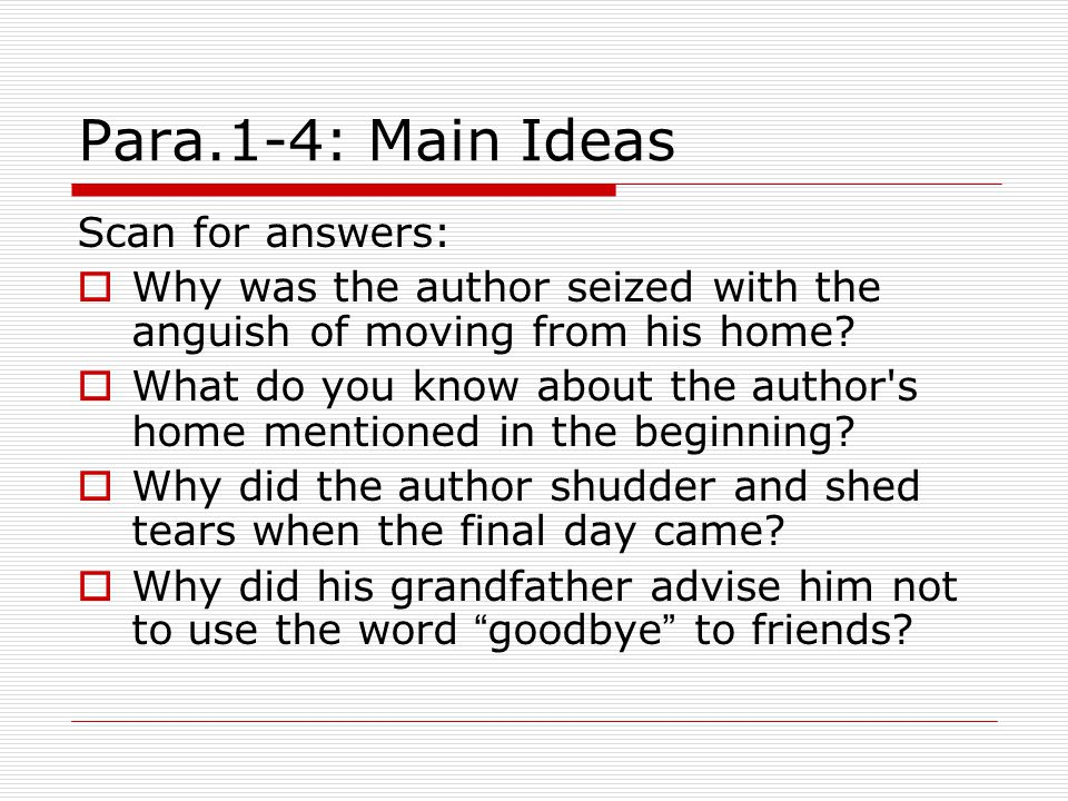 Para.1-4: Main Ideas Scan for answers: