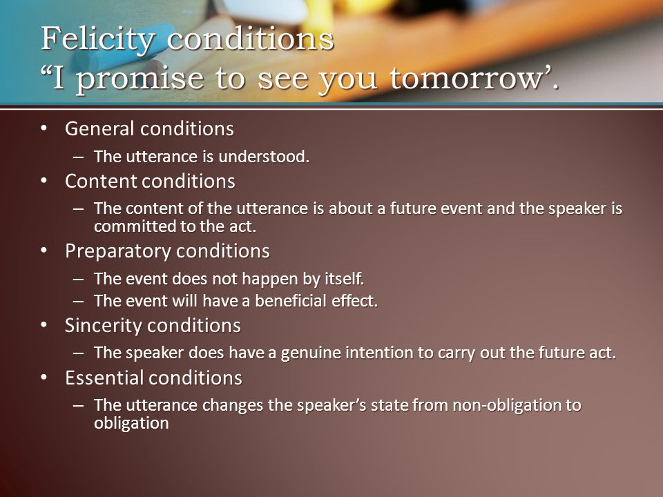 Felicity conditions I promise to see you tomorrow'.