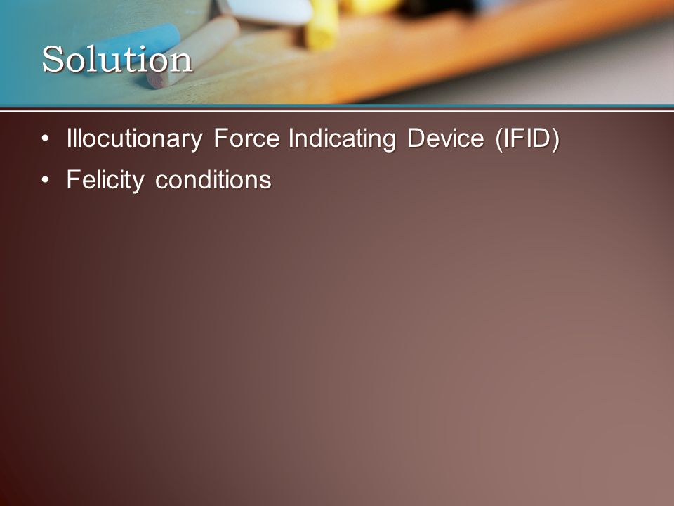 Solution Illocutionary Force Indicating Device (IFID)