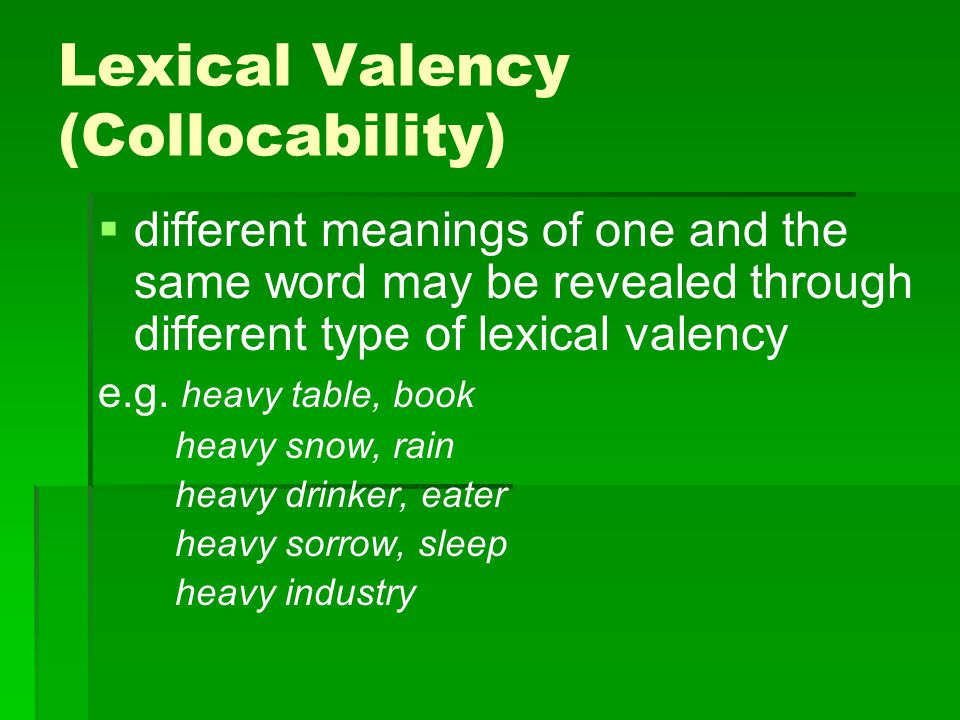 Lexical Valency (Collocability)