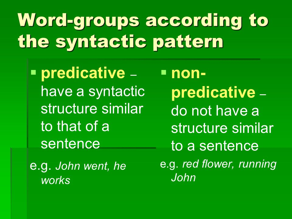 Word-groups according to the syntactic pattern