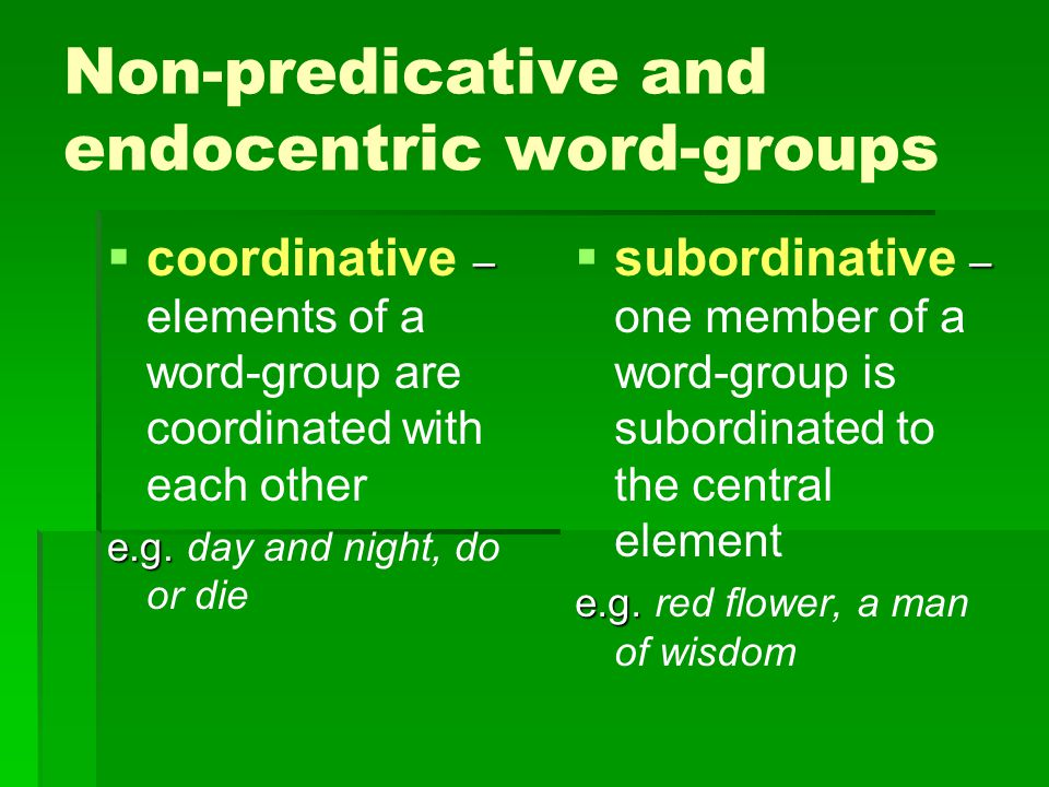 Non-predicative and endocentric word-groups