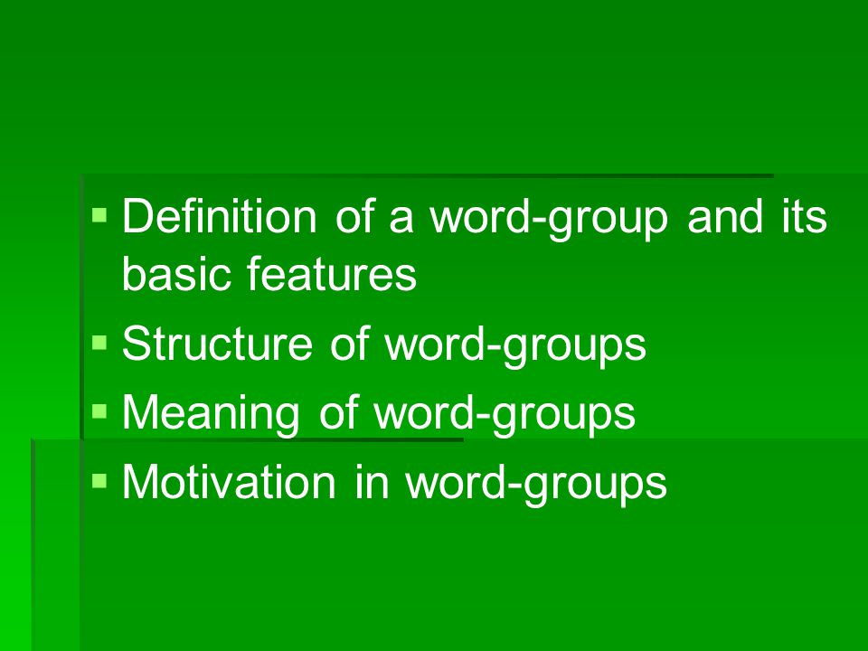 Definition of a word-group and its basic features