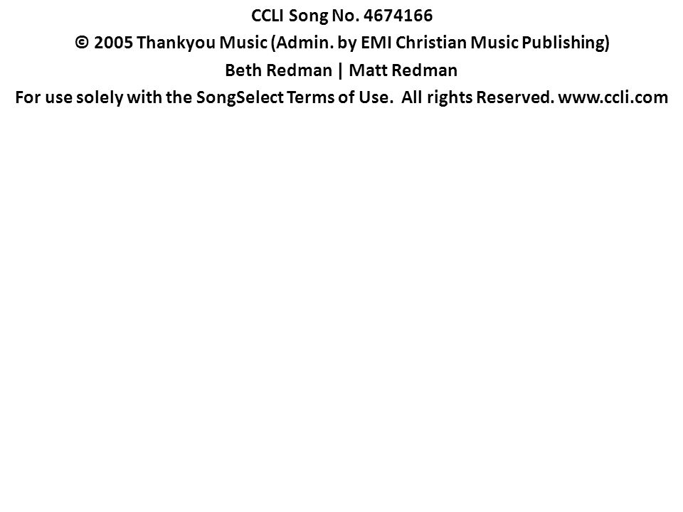 © 2005 Thankyou Music (Admin. by EMI Christian Music Publishing)
