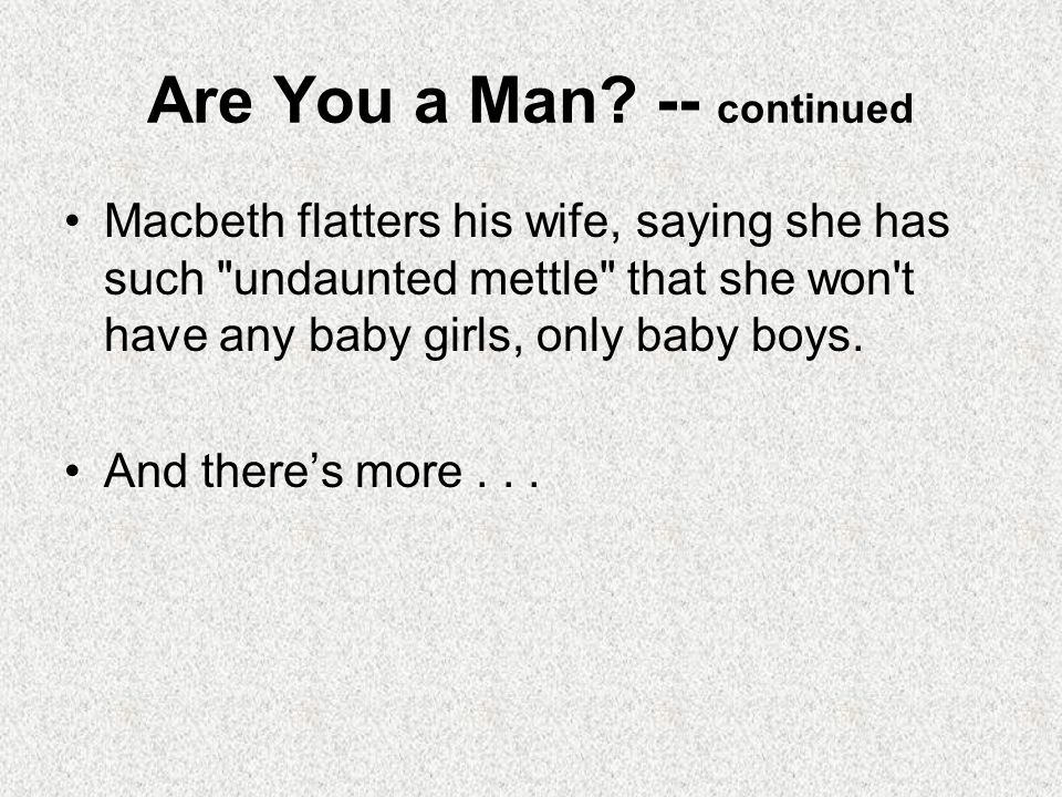 Are You a Man -- continued