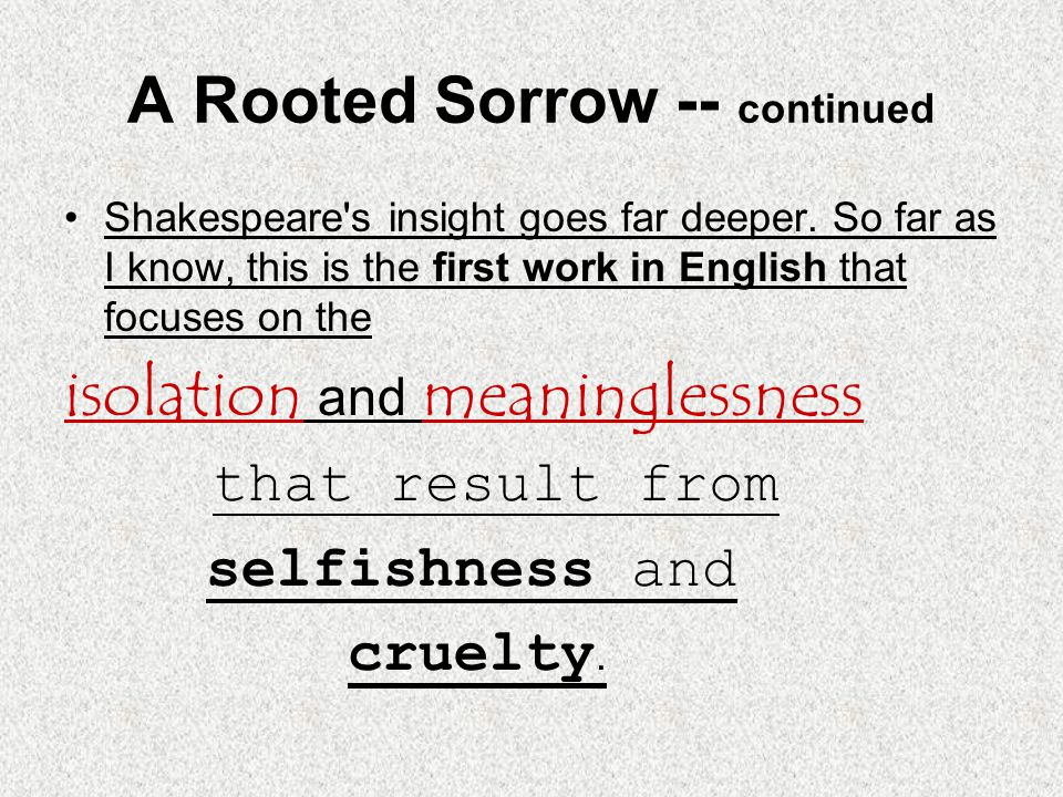 A Rooted Sorrow -- continued