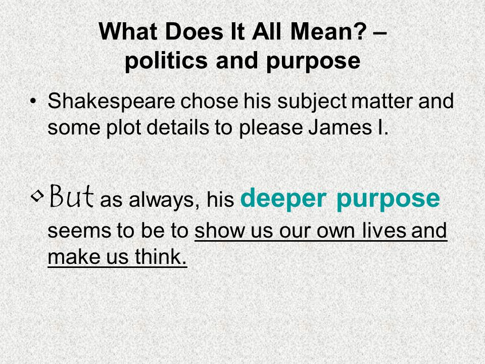 What Does It All Mean – politics and purpose