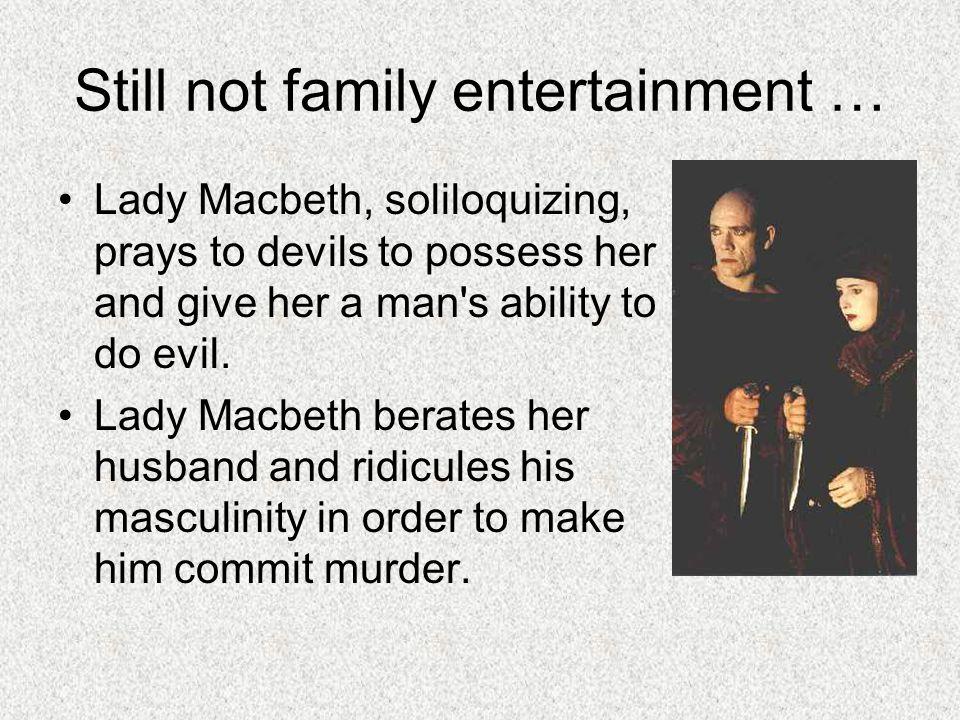 Still not family entertainment …