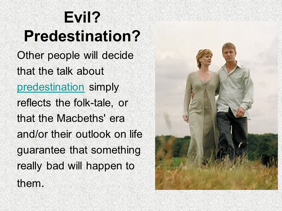 Evil Predestination Other people will decide that the talk about
