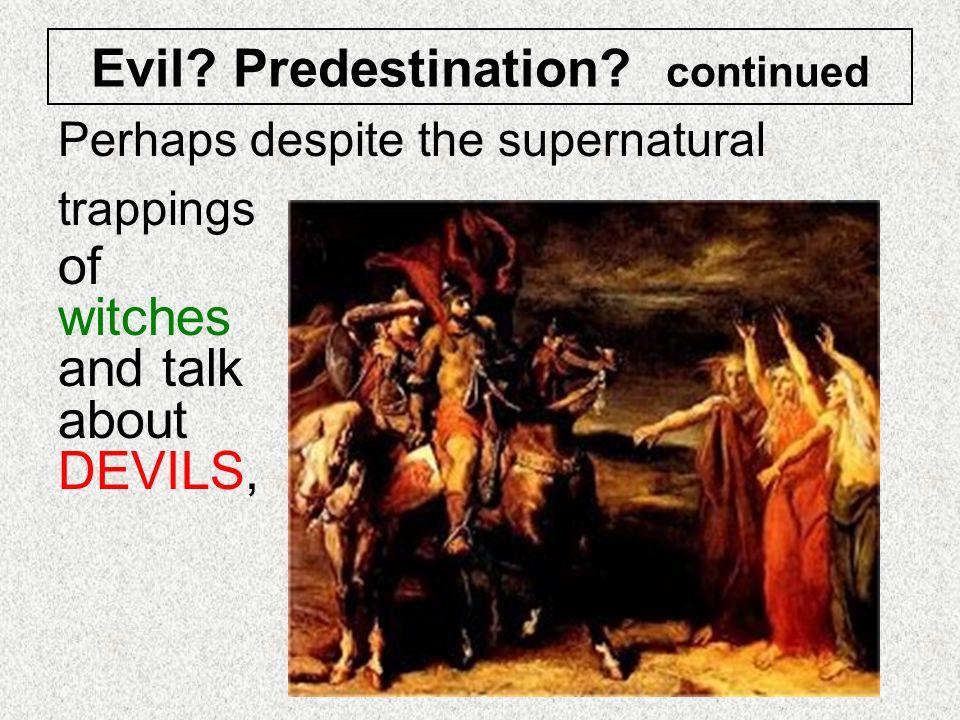 Evil Predestination continued