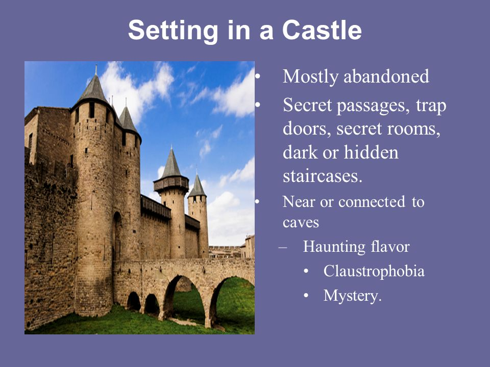 Setting in a Castle Mostly abandoned