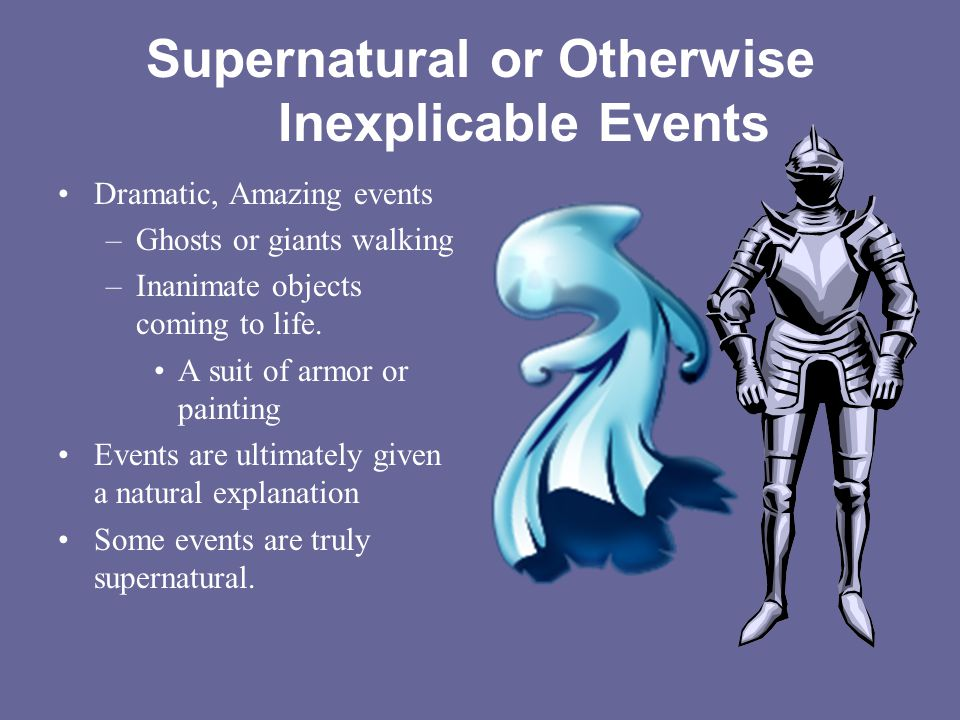 Supernatural or Otherwise Inexplicable Events