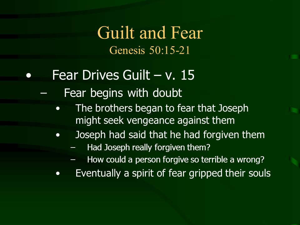 Guilt and Fear Genesis 50:15-21